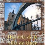 Historia de la villa de Quer. En la encrucijada. Guadalajara, 2003. Con Antonio Zahonero Celada.