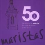 Cincuenta años de la presencia Marista en Guadalajara (1961-2011), 2011.